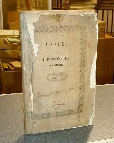 Livre ancien Savoie - Manuel du Jusrisconsulte savoisien - Replat, J.