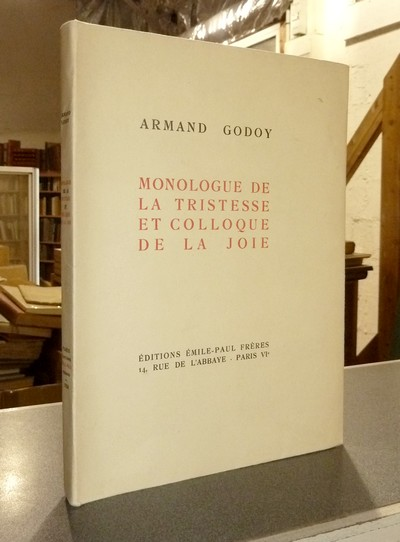 Monologue de la Tristesse et colloque de la joie (édition originale) - Godoy, Armand