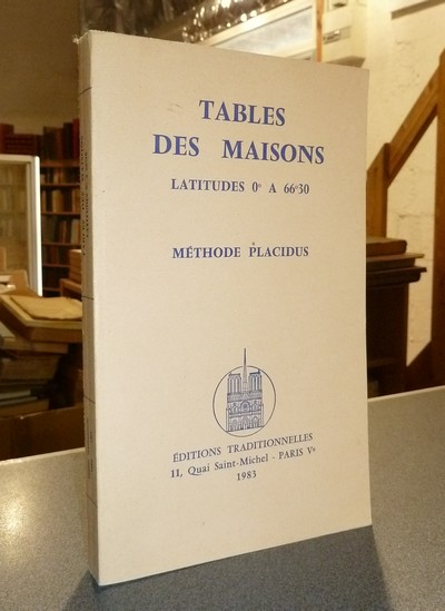 Tables de maisons. Latitudes 0° à 66°30. Méthode Placidus -