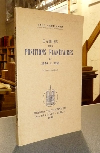 Tables des Positions planétaires de 1850 à 1950 - Choisnard, Paul