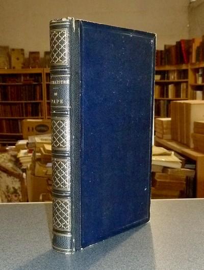 Livre ancien Savoie - Du Pape - Maistre, Joseph de