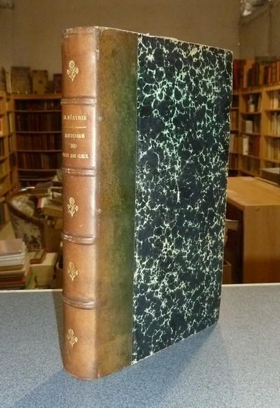 Livre ancien Savoie - Histoire du Pays de Gex - Béatrix, M. (Bâtonnier)
