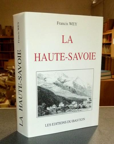 Livre ancien Savoie - La Haute-Savoie. Récits d'Histoire et de Voyage - Wey, Francis