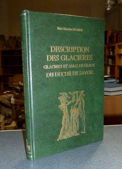 Livre ancien Savoie - Description des Glacières, glaciers et amas de glace du Duché de Savoie - Bourrit, Marc-Théodore