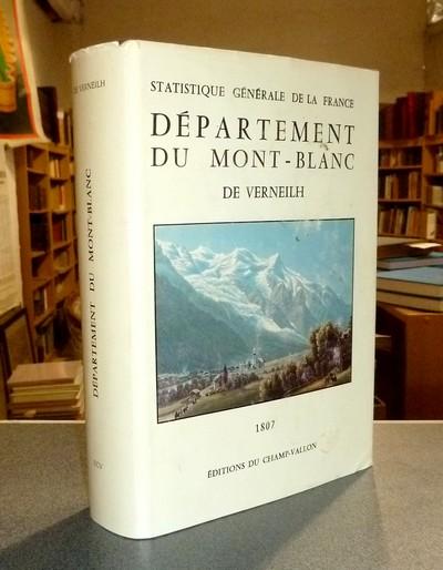 Livre ancien Savoie - Statistique générale de la France, Département du Mont-Blanc, publiée par... - Verneuilh (ex-préfet de la Corrèze et du Mont-Blanc), M. de