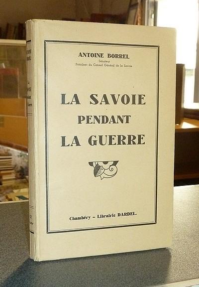 Livre ancien Savoie - La Savoie pendant la Guerre - Borrel, Antoine