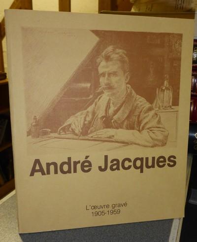 Livre ancien Savoie - André Jacques. L'oeuvre gravé 1905-1959 - André Jacques