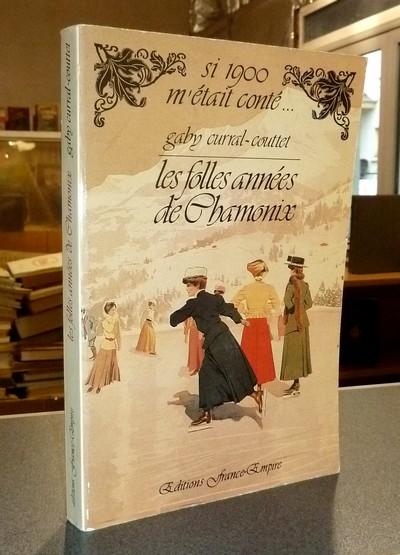 Livre ancien Savoie - Les folles années de Chamonix - Curral-Couttet, Gaby