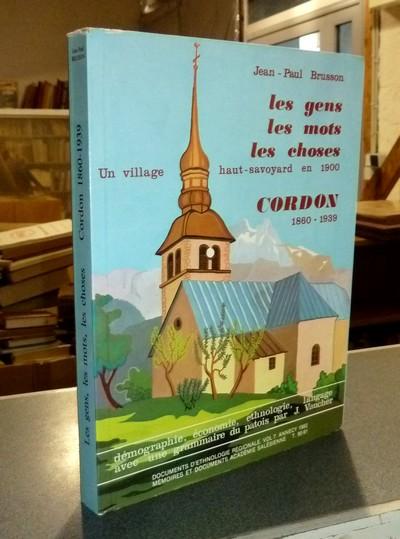 Livre ancien Savoie - Cordon 1860-1939. Les gens, les mots, les choses. Un village Haut-Savoyard en... - Brusson, Jean-Paul