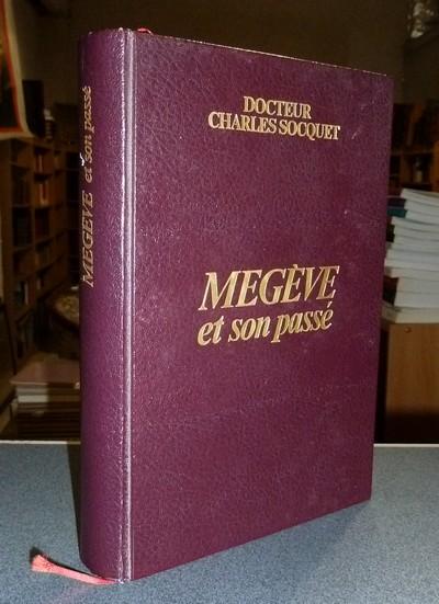 Livre ancien Savoie - Megève et son passé. Avec notice historique concernant : Combloux,... - Socquet, Docteur Charles