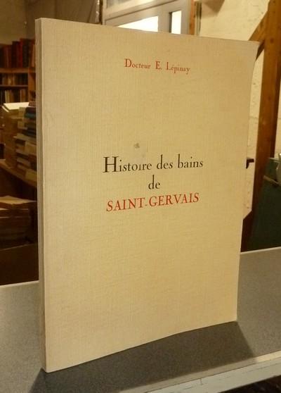 Livre ancien Savoie - Histoire des bains de Saint-Gervais - Lépinay, Docteur E.