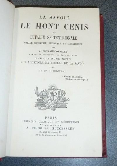 Livre ancien Savoie - La Savoie, le Mont-Cenis et l'Italie septentrionale. Voyage descriptif,... - Goumain-Cornille, A.