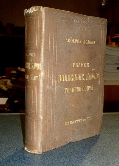 Livre ancien Savoie - Itinéraire général de la France. De Paris à la Méditerranée (Première... - Joanne, Adolphe