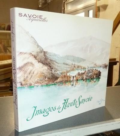 Livre ancien Savoie - Images de Haute-Savoie. 100 aquarelles, 50 dessins originaux de Paul Jacquet - Jacquet, Paul & Riond, Georges
