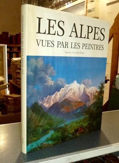 Livre ancien Savoie - Les Alpes vues par les peintres - Jean-Petit-Matile, Maurice