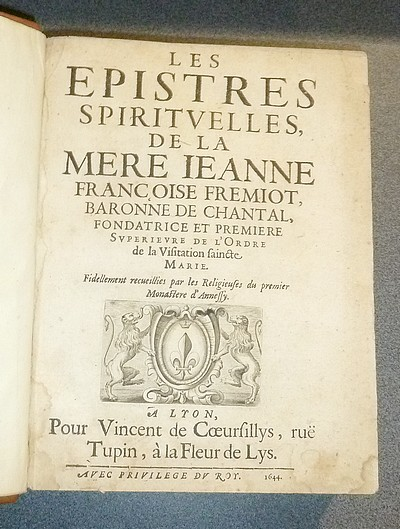 Livre ancien Savoie - Les Épistres spirituelles de la Mère Jeanne Françoise Fremiot, Baronne de... - Fremiot, Mère Jeanne Françoise, Baronne de Chantal