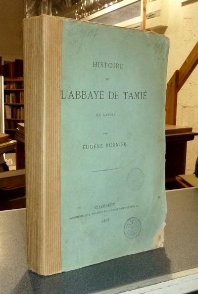 Livre ancien Savoie - Histoire de l'Abbaye de Tamié en Savoie - Burnier, Eugène
