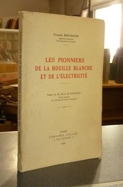 Livre ancien Savoie - Les Pionniers de la Houille blanche et de l'électricité - Bouchayer, François