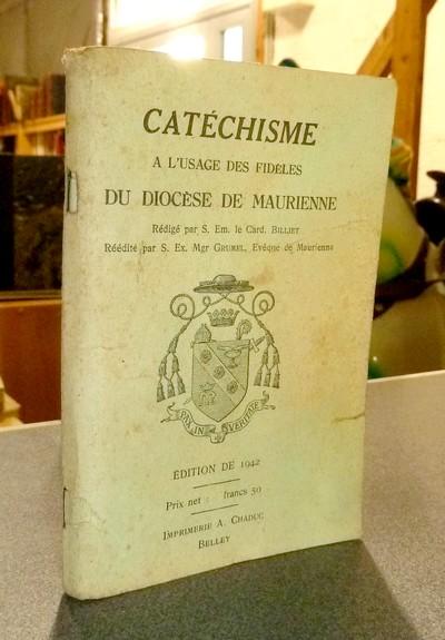 Livre ancien Savoie - Catéchisme à l'usage des fidèles du Diocèse de Maurienne - Billiet, Em. Card.