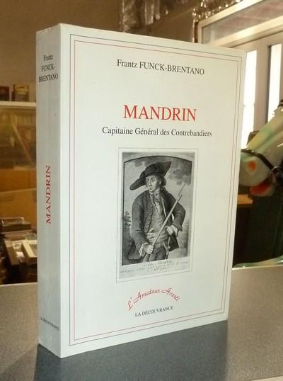 Livre ancien Savoie - Mandrin, Capitaine Général des Contrebandiers - Funck-Brentano, Frantz
