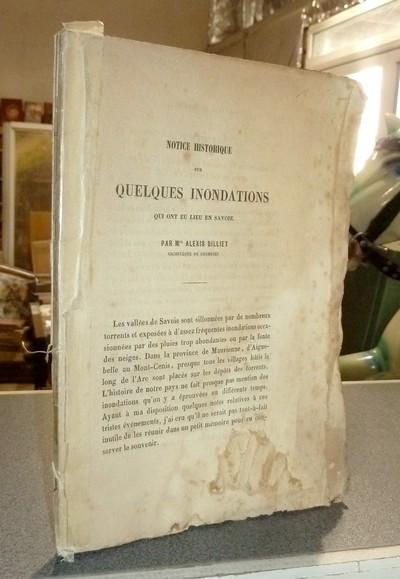 Livre ancien Savoie - Notice historique sur quelques inondations qui ont eu lieu en Savoie - Billiet, Mgr Alexis