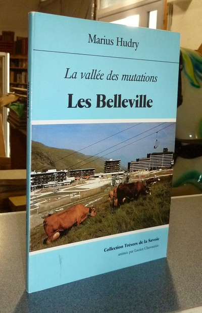 Livre ancien Savoie - Les Belleville, La vallée des mutations - Hudry, Marius