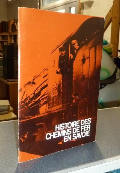 Livre ancien Savoie - Histoire des chemins de fer en Savoie, Catalogue réalisé à l'occasion de... -