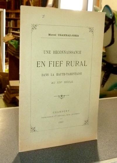 Livre ancien Savoie - Une reconnaissance en Fief Rural dans la Haute-Tarentaise au XIVe siècle - Usannaz-Joris, Marcel