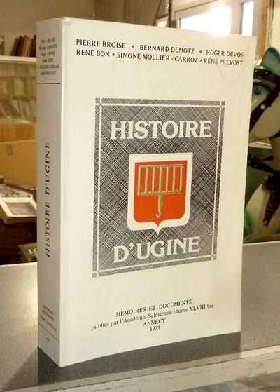 Livre ancien Savoie - Histoire d'Ugine - Devos, Roger & Broise, Pierre & Demotz, Bernard & Bon, René & Mollier-Carroz, Simone & Prévost, René