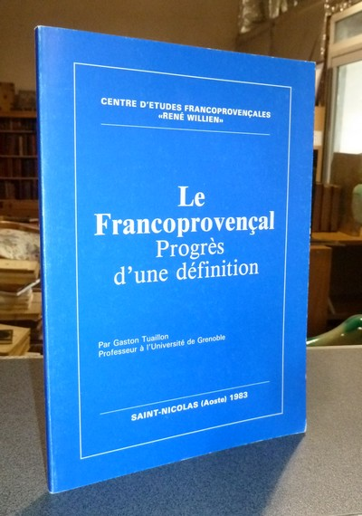 Livre ancien Savoie - Le Francoprovençal, progrès d'une définition - Tuaillon, Gaston