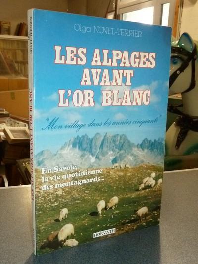 Livre ancien Savoie - Les alpages avant l'or blanc. « Mon village dans les années cinquante ». En... - Novel-Terrier, Olga