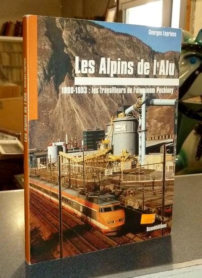 Livre ancien Savoie - Les Alpins de l'alu. 1880-1993 : les travailleurs de l'aluminium Pechiney - Leprince, Georges