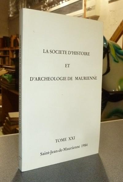 Livre ancien Savoie - Société d'Histoire et d'Archéologie de Maurienne - Tome XXI, 1984 -