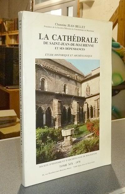 Livre ancien Savoie - La Cathédrale de Saint-Jean-de-Maurienne et ses dépendances. Étude... - Bellet, Chanoine Jean