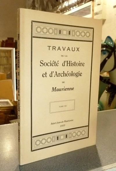 Livre ancien Savoie - Société d'Histoire et d'Archéologie de Maurienne - Tome XII, 1955 - Collectif