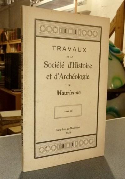 Livre ancien Savoie - Société d'Histoire et d'Archéologie de Maurienne - Tome XI, 1954 - Collectif