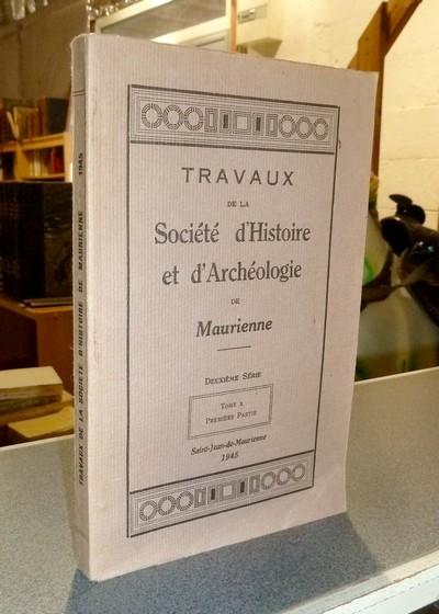 Livre ancien Savoie - Société d'Histoire et d'Archéologie de Maurienne - Tome X, Première partie,... - Collectif