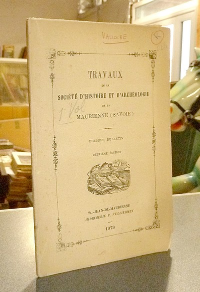 Livre ancien Savoie - Société d'Histoire et d'Archéologie de Maurienne - Première Série, 1er... -