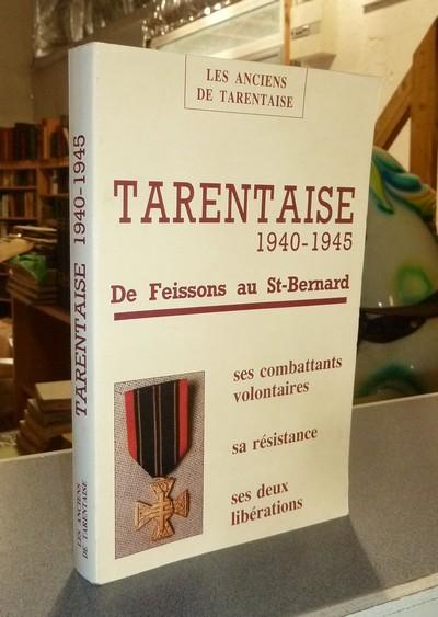 Livre ancien Savoie - Tarentaise 1940-1945. Ses combattants volontaires, sa Résistance, ses deux... - Les Anciens Résistants de Tarentaise
