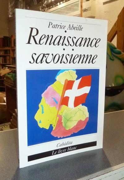 Livre ancien Savoie - Renaissance savoisienne - Abeille, Patrice