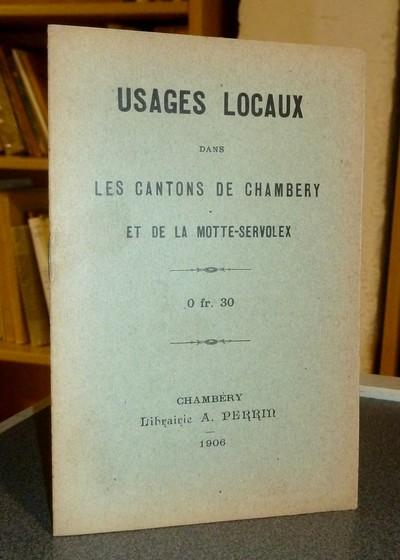 Livre ancien Savoie - Usages locaux dans les cantons de Chambéry et de La Motte-Servolex -