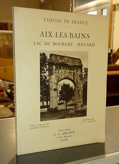 Livre ancien Savoie - Aix les Bains. Lac du Bourget - Revard - Chagny, André & Arlaud, G. L.
