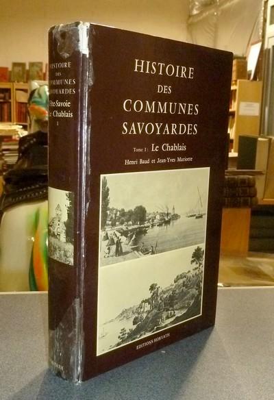 Livre ancien Savoie - Histoire des communes savoyardes, Haute-Savoie, Tome I. Le Chablais - Baud, Henri & Mariotte, Jean-Yves