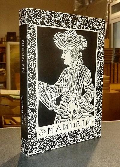 Livre ancien Savoie - Mandrin. D'après de nombreux documents inédits - Fonvieille, René