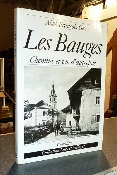 Livre ancien Savoie - Les Bauges. Chemins et vie d'autrefois - Gex, Abbé François