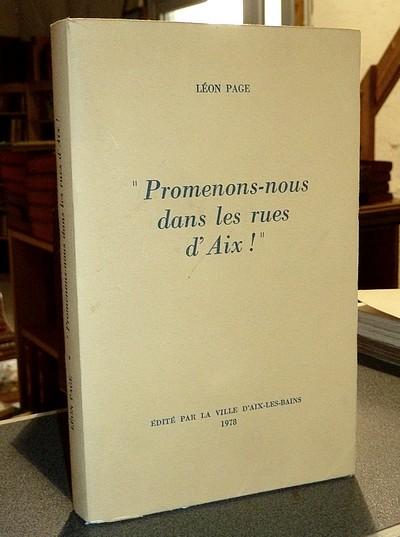 Livre ancien Savoie - Promenons-nous dans les rues d'Aix - Page, Léon