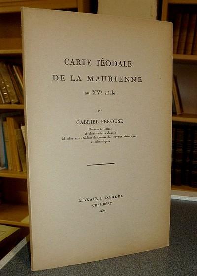 Livre ancien Savoie - Carte féodale de la Maurienne au XVe siècle - Pérouse Gabriel
