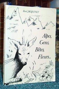 Livre ancien Savoie - Alpes, Gens, Bêtes, Fleurs... - Jaquenet René