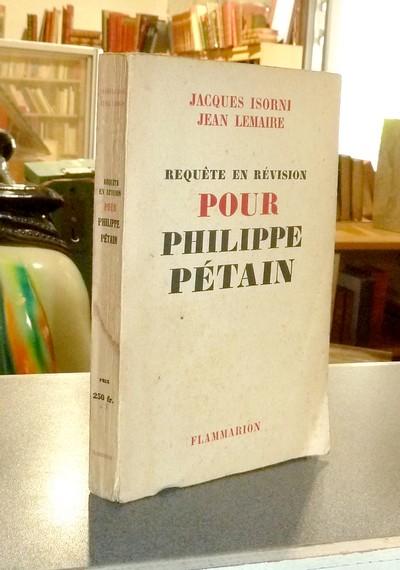 Livre ancien - Requète en révision pour Philippe Pétain - Isorni, Jacques & Lemaire, Jean