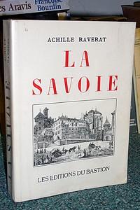 Livre ancien Savoie - Savoie. Promenades historiques, pittoresques et artistiques en Maurienne,... - Raverat, Baron Achille